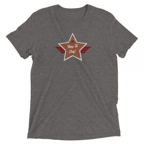 Here To Stay! Short-Sleeve Unisex Tri-Blend T-Shirt with 924C32 and Grey Skin-Tone Shield