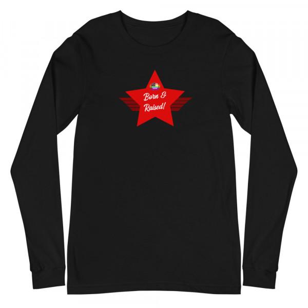 Red Born & Raised! LGBTQ Pride Unisex Long Sleeve T-shirt